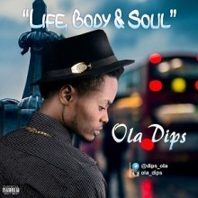 Ola Dips - Life, Body and Soul