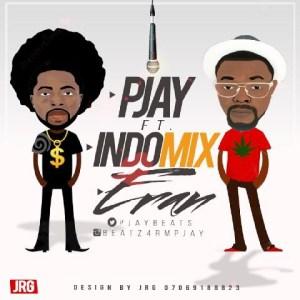 PJay - Eran Ft. Indomix