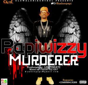 Papiwizzy - Murderer