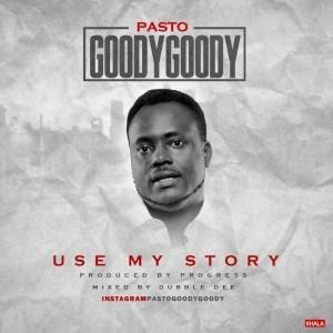 Pasto Goody Goody - Use My Story