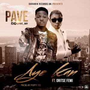 Pave - Aye Kan ft. Oritsefemi