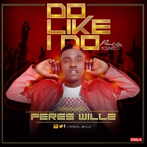 Peres Willz - Do Like I Do (Prod by Young D)