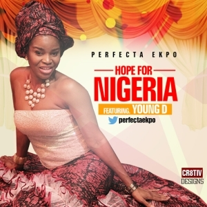 Perfecta Ekpo - Hope For Nigeria (ft. Young D)