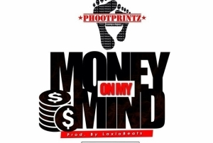 PhootPrintz - Money On My Mind