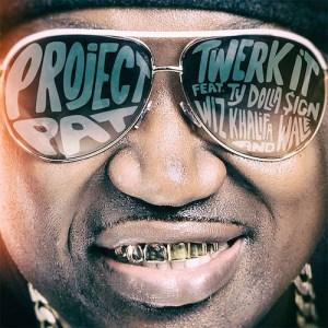 Project Pat - Twerk It FT. (Ty Dolla $ign, Wiz Khalifa, & Wale)