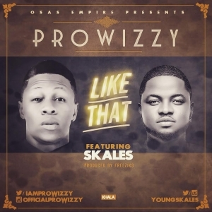 Prowizzy - Like That ft. Skales