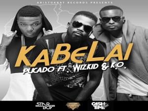 Pucado - KaBeLai ft. Wizkid & K.O.
