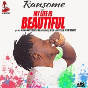 Ransome - My Life Is Beautiful