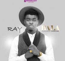 Ray - Bala (Prod By Young John)