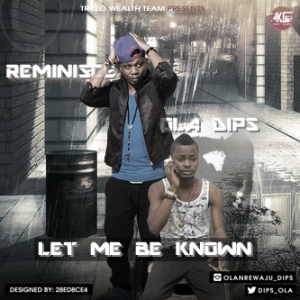 Reminisce - Let Me Be Known Ft. Ola Dips