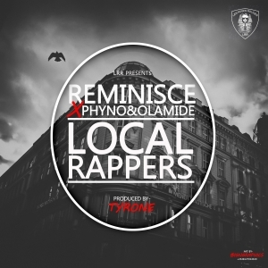 Reminisce - Local Rappers ft. Phyno & Olamide