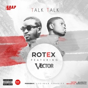 Rotex - Talk Talk Ft. Vector