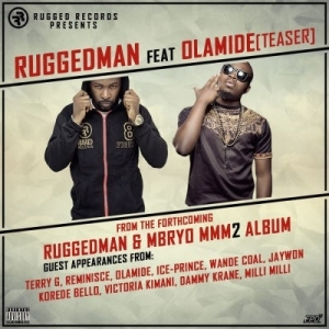 """Ruggedman - (Untitled Teaser From The Forthcoming """"MMM2? Album) Ft. Olamide"""