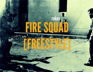 Rukus - Fire Squad (Freestyle)
