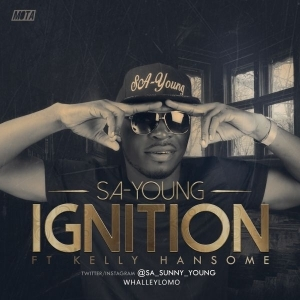 SA-Young - - Ignition Ft. Kelly Hansome  (Prod. By Rowllins)