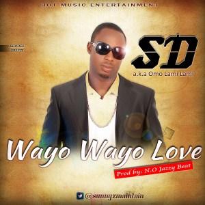 SD - Wayo Wayo Love Ft. Akeens & Rapper Deyemi