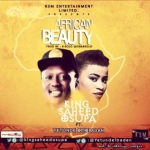Saheed Osupa - African Beauty Ft. Yetunde Omobadan