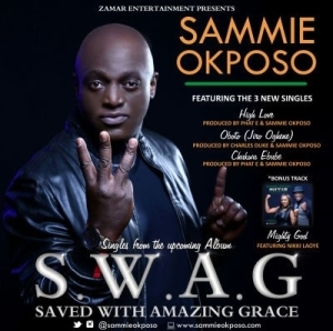 S.W.A.G (Saved With Amazing Grace) BY Sammie Okposo