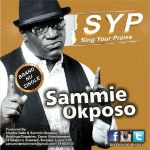 Sammie Okposo - Sing Your Praise (S.Y.P)