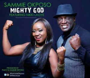 Sammy Okposo - Mighty God Ft. Nikki Laoye