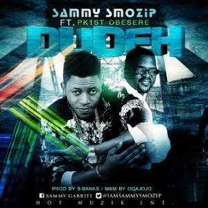 Sammy Smozip - Dudey (Remix) Ft. Obesere