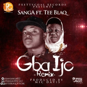Sanga - Gba Ijo Ft. Tee Blaq