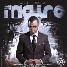 Sani Danja - Mairo ft. Chuddy K