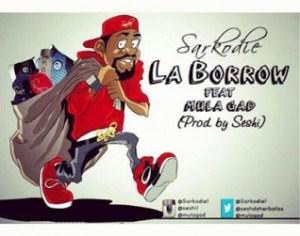 SarKodie - La Borrow (prod. seshi)