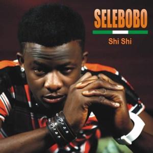Selebobo - Shi Shi