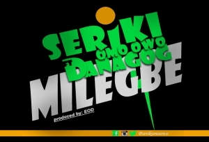 Seriki - Mi Le Gbe Ft. Danagog