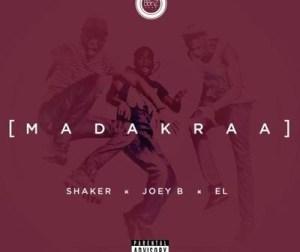 Shaker - Madakraa Ft. Joey B & E.L