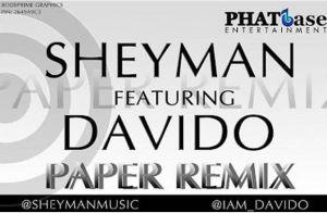 Sheyman - Paper Remix ft. Davido