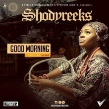 Shodyreeks - Good Morning (Prod. by Echo)