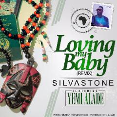 Silvastone - Loving My Baby (Remix) Ft Yemi Alade
