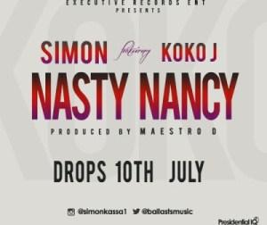 Simon - Nasty Nancy ft. Koko J (Prod by Maestro D)