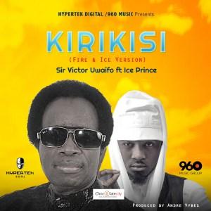 Sir Victor Uwaifo - Kirikisi (Ft. Ice Prince )