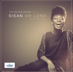 Sisan - Oh Lord (Prod. By Don Jazzy)