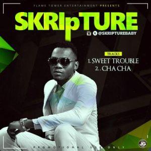 Skripture - Sweet Trouble