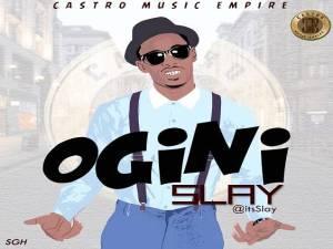 Slay - Ogini