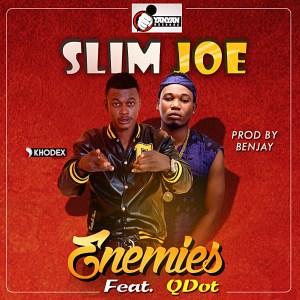 Slim Joe - Enemies (Prod by Benjay) Ft. QDot