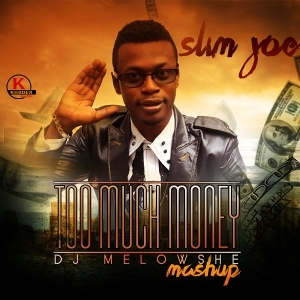 Slim Joe - Too Much Money Remix (DJ Mellowshe)