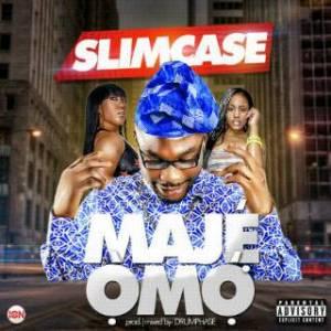 Slimcase - #MajeOmo (Prod. by Drumphase)