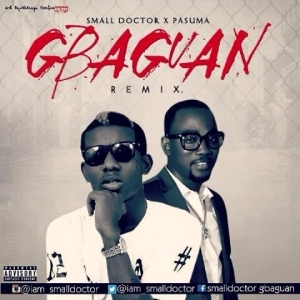Small Doctor - Gbagaun (Remix) ft. Pasuma