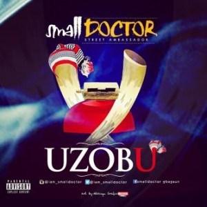 Small Doctor - Uzobu (Freestyle)