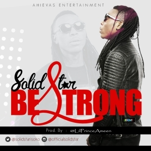 Solidstar - Be Strong