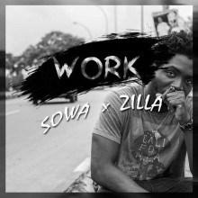 Sowa - Work Ft. Zilla (Prod By Tay)