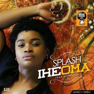 Splash - Iheoma ft. Nonny D