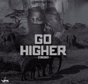 StoneBwoy - Go Higher (Prod. By Beatz Dakay)