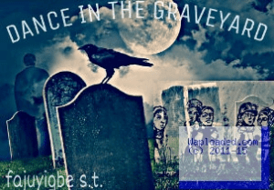 Story: Dance In The Graveyard [COMPLETED] Season 1