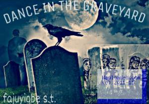 Story: Dance In The Graveyard - Season 1 Episode 2